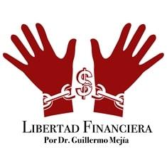Libertad Financiera por Dr. Guillermo Mejia
