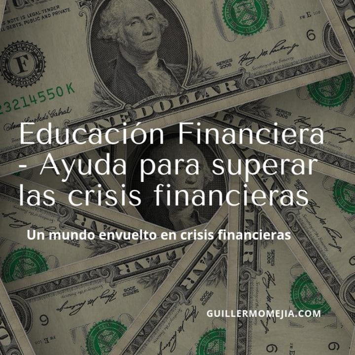 Educación Financiera -Ayuda para superar las crisis financieras